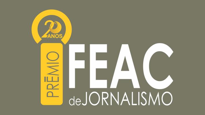 20º Prêmio Fundação FEAC de Jornalismo: retificações no regulamento alteram avaliação de trabalhos inscritos