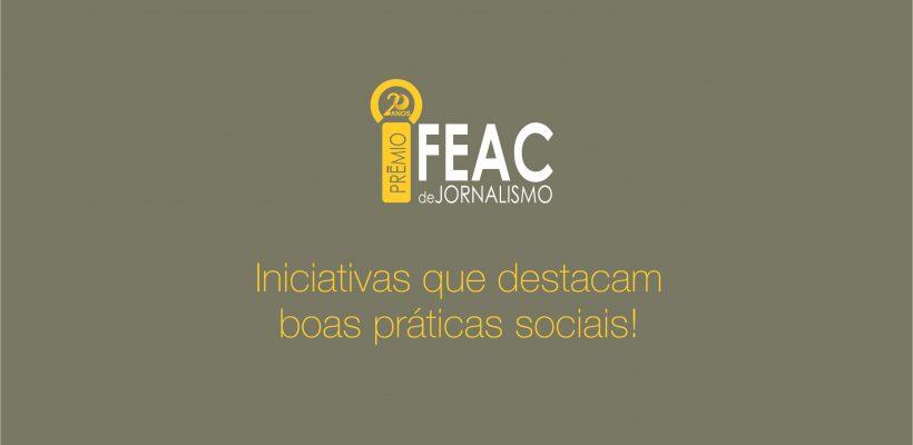 20º Prêmio Fundação FEAC de Jornalismo valoriza iniciativas de instituições e cidadãos que desenvolvem boas práticas sociais